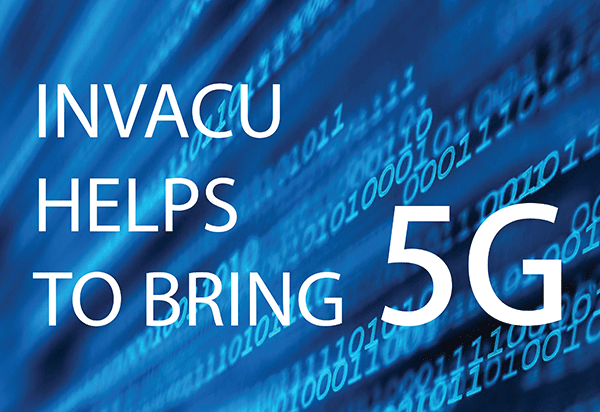 Invacu in 5G approach
